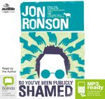 So You've Been Publicly Shamed (MP3) - Jon Ronson