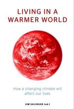 Living in a Warmer World : How a Changing Climate Will Affect Our Lives