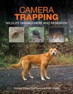 Camera Trapping : Wildlife Management and Research
