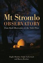 Mt. Stromlo Observatory : From Bush Observatory to the Nobel Prize - Ragbir Bhathal
