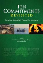 Ten Commitments Revisited : Securing Australia's Future Environment