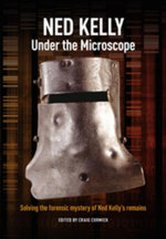 Ned Kelly : Under the Microscope