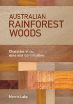 Australian Rainforest Woods : Characteristics, Uses and Identification - Morris Lake