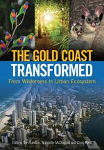 The Gold Coast Transformed : From Wilderness to Urban Ecosystem