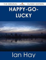Happy-go-lucky - The Original Classic Edition - Ian Hay