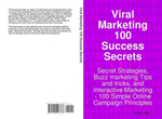 Viral Marketing 100 Success Secrets- Secret Strategies, Buzz marketing Tips and tricks, and Interactive Marketing : 100 Simple Online Campaign Principl - Kevin Allen