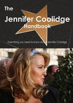 The Jennifer Coolidge Handbook - Everything You Need to Know about Jennifer Coolidge - Emily Smith
