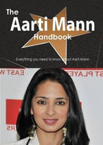 The Aarti Mann Handbook - Everything You Need to Know about Aarti Mann : A Charged Life: How a Woman Became an Electrician ... - Emily Smith