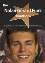 The Nolan Gerard Funk Handbook - Everything You Need to Know about Nolan Gerard Funk - Emily Smith
