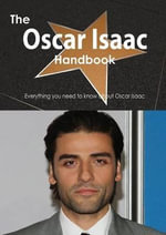 The Oscar Isaac Handbook - Everything You Need to Know about Oscar Isaac - Emily Smith