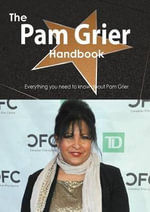 The Pam Grier Handbook - Everything You Need to Know about Pam Grier - Emily Smith