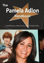 The Pamela Adlon Handbook - Everything You Need to Know about Pamela Adlon - Emily Smith