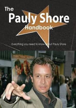 The Pauly Shore Handbook - Everything You Need to Know about Pauly Shore - Emily Smith