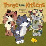 Three Little Kittens : Re-Versed Rhymes - Melissa Everett