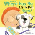 Where, Oh, Where Has My Little Dog Gone : Re-Versed Rhymes - Melissa Everett