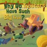 Why Do Tractors Have Such Big Tires? : Why Do? - Jennifer Shand