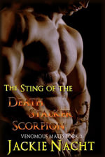 The Sting of the Death Stalker Scorpion - Jackie Nacht