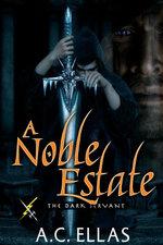 A Noble Estate - A. C. Ellas