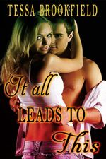 It All Leads to This - Tessa Brookfield
