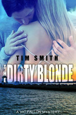 The Dirty Blonde - Tim Smith