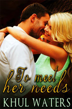 To Meet Her Needs - Khul Waters
