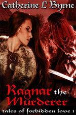 Ragnar the Murderer - Catherine L. Byrne