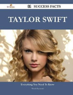 Taylor Swift 81 Success Facts - Everything You Need to Know about Taylor Swift - Wanda Raymond