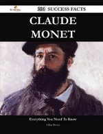 Claude Monet 204 Success Facts - Everything You Need to Know about Claude Monet - Lillian Brown