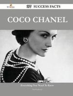 Coco Chanel 177 Success Facts - Everything You Need to Know about Coco Chanel - Paul Galloway