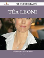 Tea Leoni 90 Success Facts - Everything You Need to Know about Tea Leoni - Paul Bond
