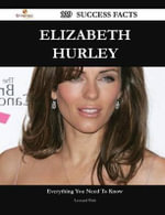 Elizabeth Hurley 139 Success Facts - Everything You Need to Know about Elizabeth Hurley - Leonard Britt