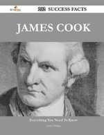James Cook 202 Success Facts - Everything You Need to Know about James Cook - Helen Phillips