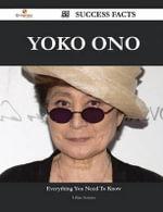 Yoko Ono 55 Success Facts - Everything You Need to Know about Yoko Ono - Lillian Serrano