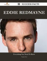 Eddie Redmayne 93 Success Facts - Everything You Need to Know about Eddie Redmayne - Virginia Kerr