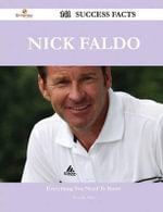 Nick Faldo 141 Success Facts - Everything You Need to Know about Nick Faldo - Dorothy Diaz