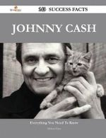 Johnny Cash 143 Success Facts - Everything You Need to Know about Johnny Cash - Melissa Glass
