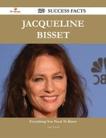 Jacqueline Bisset 179 Success Facts - Everything You Need to Know about Jacqueline Bisset - Amy Terrell
