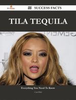 Tila Tequila 56 Success Facts - Everything You Need to Know about Tila Tequila - Carol Bird