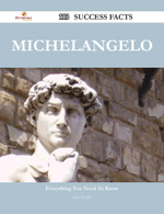 Michelangelo 113 Success Facts - Everything You Need to Know about Michelangelo - Sara Trujillo