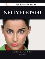 Nelly Furtado 272 Success Facts - Everything You Need to Know about Nelly Furtado - Bonnie Adkins