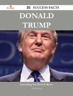 Donald Trump 34 Success Facts - Everything You Need to Know about Donald Trump - Helen Santana