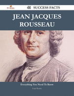 Jean Jacques Rousseau 44 Success Facts - Everything You Need to Know about Jean Jacques Rousseau - Louis Beasley
