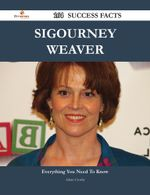 Sigourney Weaver 164 Success Facts - Everything You Need to Know about Sigourney Weaver - Adam Crosby
