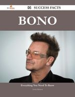 Bono 84 Success Facts - Everything You Need to Know about Bono - Louis Henson