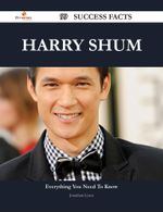 Harry Shum 99 Success Facts - Everything You Need to Know about Harry Shum - Jonathan Lyons