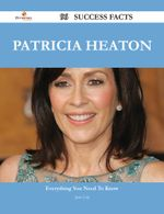 Patricia Heaton 96 Success Facts - Everything You Need to Know about Patricia Heaton - Joan Cole