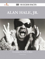 Alan Hale, Jr. 100 Success Facts - Everything You Need to Know about Alan Hale, Jr. - Christina Horn