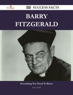 Barry Fitzgerald 116 Success Facts - Everything you need to know about Barry Fitzgerald - Gary Alford