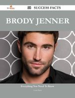 Brody Jenner 38 Success Facts - Everything you need to know about Brody Jenner - Louis Rush