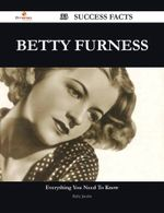 Betty Furness 33 Success Facts - Everything you need to know about Betty Furness - Ruby Jacobs
